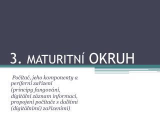 3.  MATURITNÍ  OKRUH