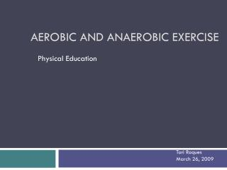 Aerobic and Anaerobic Exercise