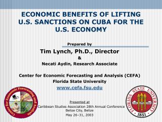 ECONOMIC BENEFITS OF LIFTING U.S. SANCTIONS ON CUBA FOR THE U.S. ECONOMY