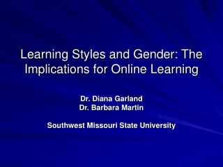 Learning Styles and Gender: The Implications for Online Learning