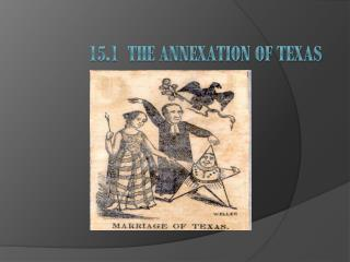 15.1  The Annexation of Texas