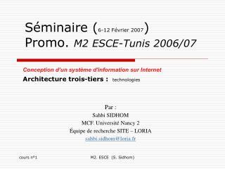 Séminaire ( 6-12 Février 2007 )  Promo.  M2 ESCE-Tunis 2006/07