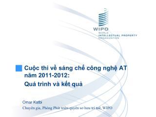 Cuộc thi về sáng chế công nghệ AT năm 2011-2012:  Quá trình và kết quả