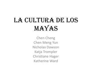 La  cultura  de los Mayas