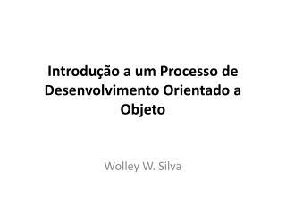 Introdução a um Processo de Desenvolvimento Orientado a Objeto