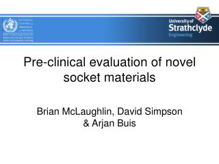 Pre-clinical evaluation of novel socket materials