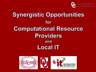 Synergistic Opportunities  for Computational  Resource Providers  a nd Local  IT