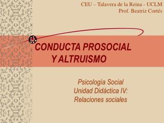 CONDUCTA PROSOCIAL  Y ALTRUISMO