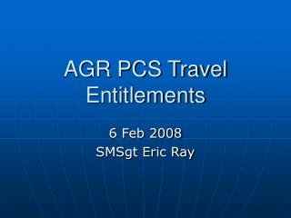 AGR PCS Travel Entitlements
