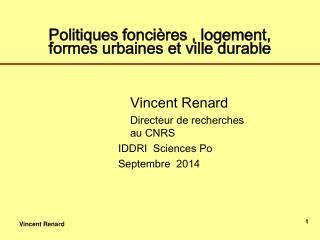 Politiques foncières , logement,  formes urbaines et ville durable