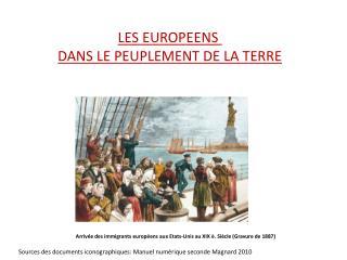 LES EUROPEENS  DANS LE PEUPLEMENT DE LA TERRE