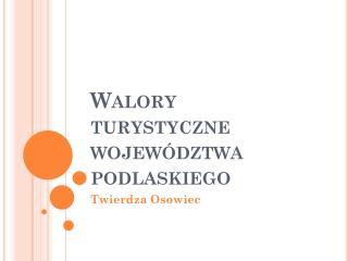 Walory turystyczne województwa podlaskiego