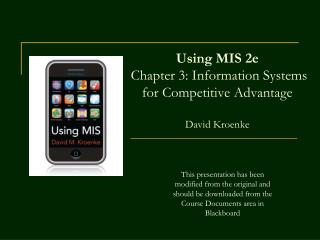 Using MIS 2e  Chapter 3: Information Systems for Competitive Advantage   David Kroenke