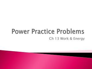 Power Practice Problems