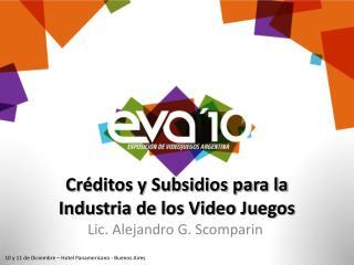 Cr�ditos y Subsidios para la Industria de los Video Juegos