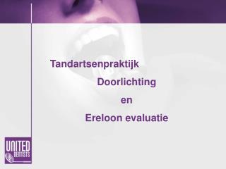 Tandartsenpraktijk Doorlichting  en  Ereloon evaluatie