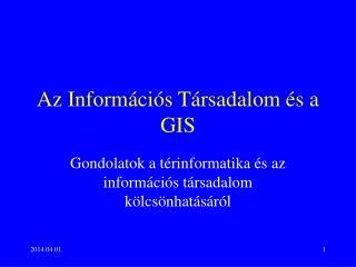 Az Inform ci s T rsadalom  s a GIS