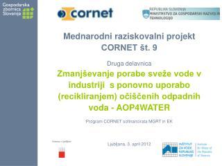 Mednarodni raziskovalni projekt CORNET št. 9  Druga delavnica Zmanjševanje porabe sveže vode v