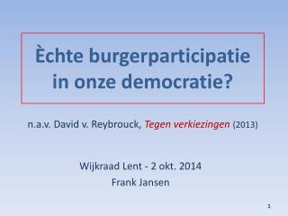 �chte  burgerparticipatie in onze democratie?