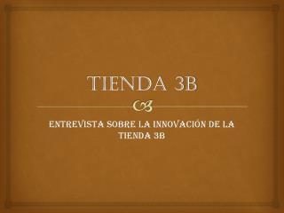 TIENDA 3B