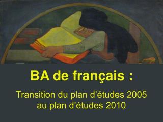 BA de français : Transition du plan d'études 2005 au plan d'études 2010