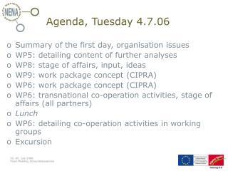 Agenda, Tuesday 4.7.06