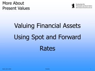 Valuing Financial Assets Using Spot and Forward Rates
