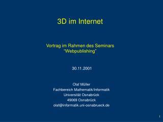 "3D im Internet Vortrag im Rahmen des Seminars ""Webpublishing """