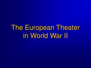The European Theater in World War II
