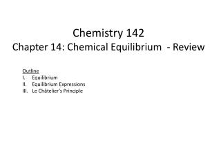 Chemistry 142 Chapter 14: Chemical Equilibrium  - Review