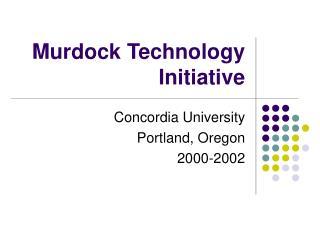 Murdock Technology Initiative
