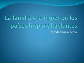 La familia y la mujer en los pa�ses hispanohablantes