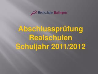 Abschlussprüfung  Realschulen  Schuljahr 2011/2012