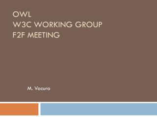 OWL  W3C  Working Group F2F Meeting