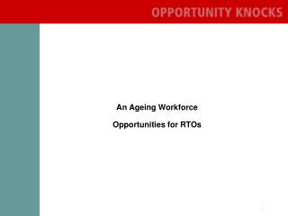 An Ageing Workforce Opportunities for RTOs