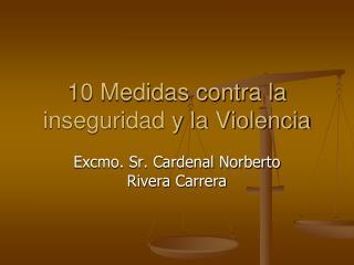 10 Medidas contra la inseguridad y la Violencia