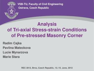 Analysis  of Tri-axial Stress-strain Conditions  of Pre-stressed Masonry Corner