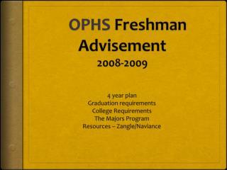OPHS  Freshman Advisement 2008-2009