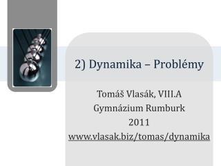 2) Dynamika – Problémy