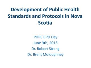 Development of Public Health Standards and Protocols in Nova Scotia
