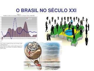 O BRASIL NO S�CULO XXI
