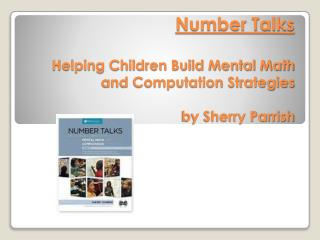Number Talks Helping Children Build Mental Math and Computation Strategies by Sherry Parrish