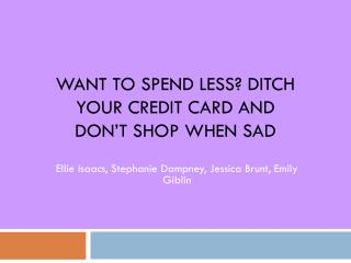 Want to spend less? Ditch your credit card and don't shop when sad