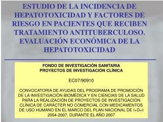 FONDO DE INVESTIGACIÓN SANITARIA  PROYECTOS DE INVESTIGACIÓN CLÍNICA EC07/90910