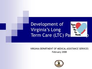 Development of  Virginia's Long  Term Care (LTC) Partnership