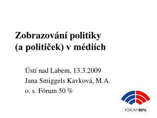 Zobrazování politiky  (a političek) v médiích