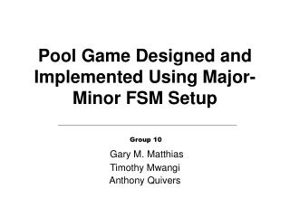 Pool Game Designed and Implemented Using Major-Minor FSM Setup