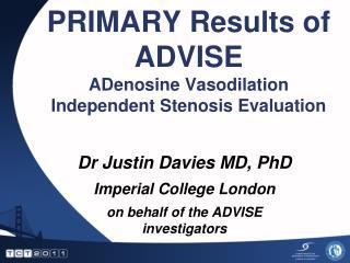 PRIMARY Results of ADVISE ADenosine Vasodilation Independent Stenosis Evaluation
