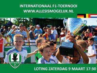 INTERNATIONAAL F1-TOERNOOI WWW.ALLESISMOGELIJK.NL