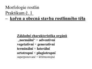 """Základní charakteristika orgánů """" normální """" ×  adventivní vegetativní  ×  generativní"""